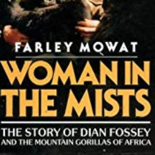 Woman In The Mists By Farley Mowat